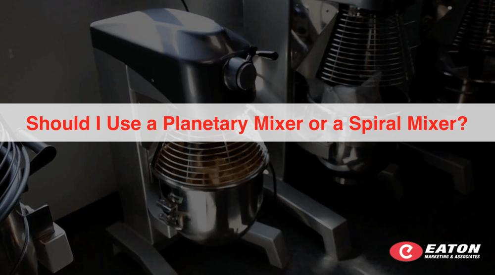 Should I Use a Planetary Mixer or a Spiral Mixer?