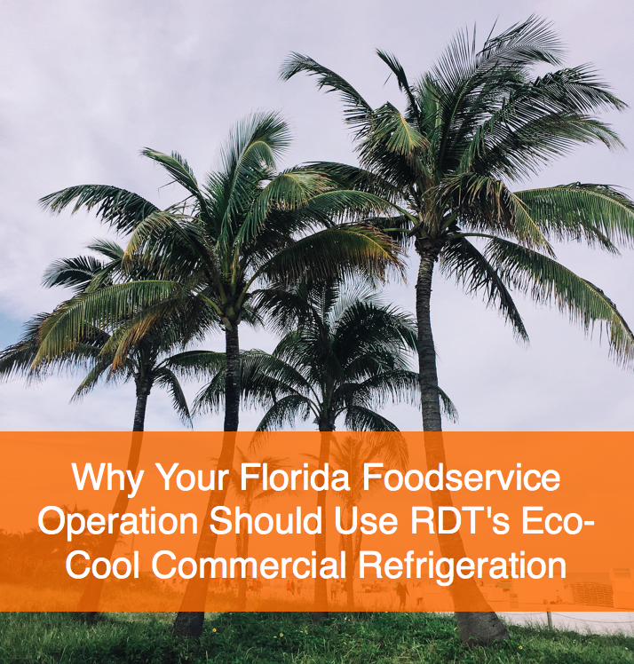 Why_Your_Florida_Foodservice_Operation_Should_Use_RDTs_Eco-Cool_Commercial_Refrigeration.png